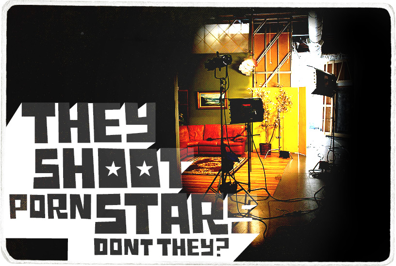 They Shoot Porn Stars Don't They